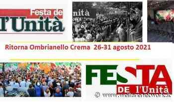 Ritorna Festa Unità Ombrianello Crema: 26-31/8 2021 Si accede solo con green pass - WelfareNetwork