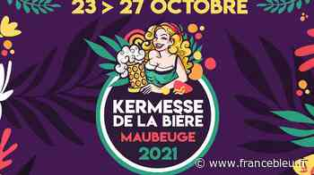 La Kermesse de la Bière de Maubeuge dévoile sa programmation - France Bleu