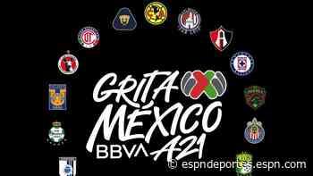"""""""Grita... México A21"""", será el nombre del Apertura 2021 de la Liga MX - ESPN Deportes"""