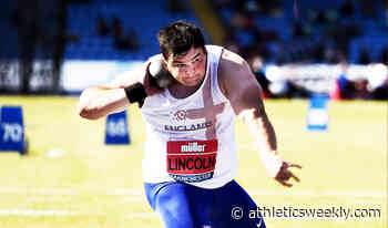 Scott Lincoln closes in on UK shot put record - AW - Athletics Weekly