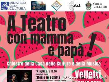 """Velletri - Torna """"A Teatro con mamma e papà"""": il 25 luglio 'Suoni in rivolta' al Chiostro della Casa delle Culture - Castelli Notizie"""