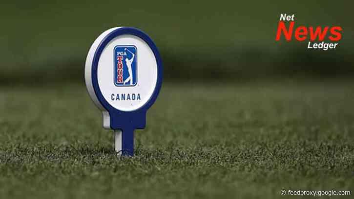 PGA TOUR Canada announces 2021 season  and Tournament Plans