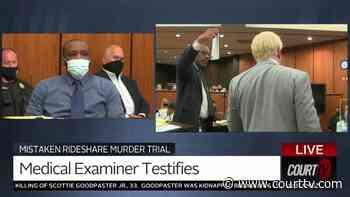 7/26/21 Medical Examiner Testifies in Mistaken Rideshare Murder Trial - Court TV