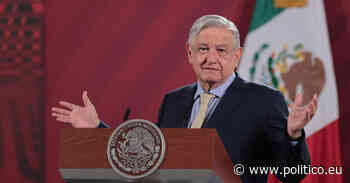 Mexican president slams Europe's 'excessive' anti-coronavirus measures - POLITICO Europe