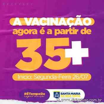 Santa Maria da Boa Vista: Prefeitura anuncia vacinação para público com idade a partir de 35 anos - Blog do Didi Galvão