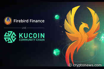 Firebird Finance Expands to The KuCoin Community Chain - Cryptonews