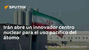 Irán abre un innovador centro nuclear para el uso pacífico del átomo - Sputnik Mundo