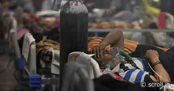 Coronavirus: After denying deaths related to oxygen shortage, Centre asks states for data - Scroll.in