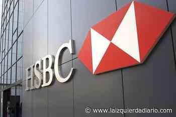 Ganadores de la pandemia: el banco HSBC ganó $ 32 millones por día en 2020 - La Izquierda Diario