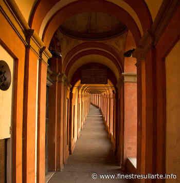 I portici di Bologna sono da oggi Patrimonio Mondiale dell'Umanità - Finestre sull'Arte