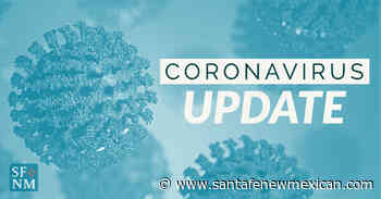 New Mexico reports 329 coronavirus cases, five more deaths - Santa Fe New Mexican
