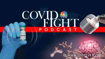 COVID Fight Podcast: Fully vaccinated may soon be allowed to travel in Mumbai local trains; US brings back mas - CNBCTV18