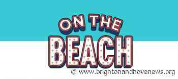 Today's 'On The Beach' event cancelled - Brighton and Hove News
