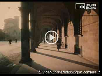 Bologna, Portici Unesco: il docufilm del 1954 con la voce di Sergio Zavoli - Corriere della Sera