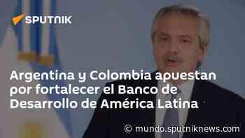 Argentina y Colombia apuestan por fortalecer el Banco de Desarrollo de América Latina - Sputnik Mundo