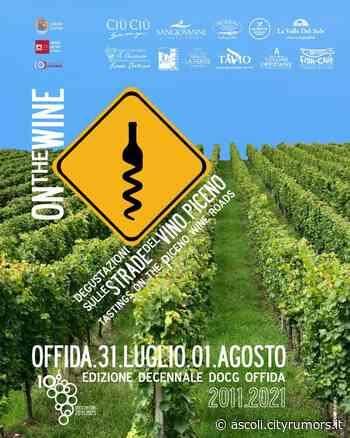 """Sabato e Domenica """"On the Wine"""" a Offida - Ultime Notizie Ascoli Piceno e Provincia Ascoli News - Cityrumors Ascoli"""