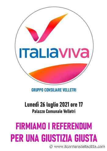 Velletri, Italia Viva in campo per i Referendum sulla Giustizia - Il Corriere della Città