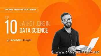Choose the Right Tech Career: Top 10 Latest Jobs in Data Science - Analytics Insight