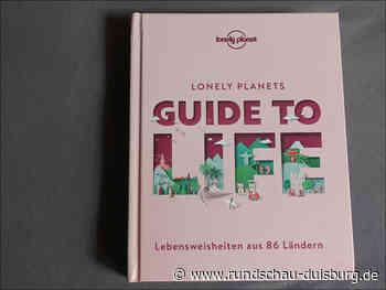 "Lesetipp: Lonely Planets ""Guide to Life"" von MairDumont - Rundschau Duisburg"