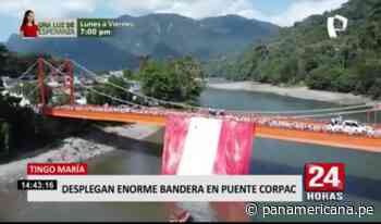 Tingo María: desplegan enorme bandera en puente Corpac - Panamericana Televisión