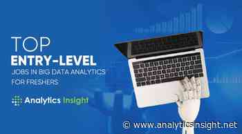 Latest News Top Entry-Level Jobs in Big Data Analytics for Freshers - Analytics Insight