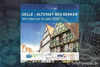 Wie leben wir in Celle 2050? - Celler Presse