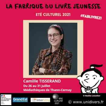 Camille Tisserand aux médiathèques de Thann-Cernay Médiathèques de Thann-Cernay lundi 26 juillet 2021 - Unidivers