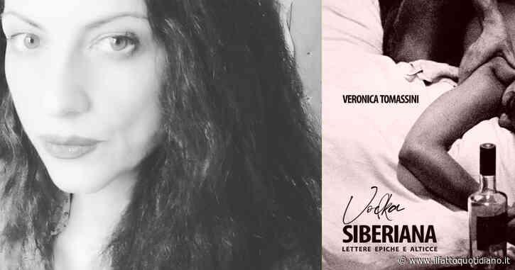 """""""Vodka siberiana"""": il romanzo epistolare di Veronica Tomassini, con le sue lettere epiche e alticce, diventa un audiolibro (ascolta)"""