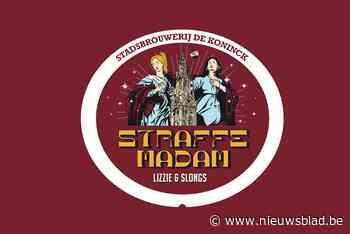 Slongs en Lizzie brengen Antwerps bier 'Straffe madam' op de markt
