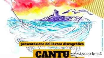 """""""Cantu de lunedì"""", presentazione del lavoro discografico - LeccePrima"""