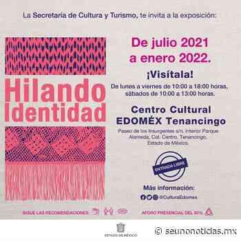 Invita centro cultural EDOMÉX Tenancingo a la exposición «Hilando identidad» - SéUno Noticias
