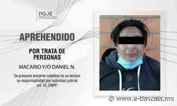 En Tenancingo captura pgje a imputado por trata de personas | e-consulta.com 2021 - e-Tlaxcala Periódico Digital de Tlaxcala