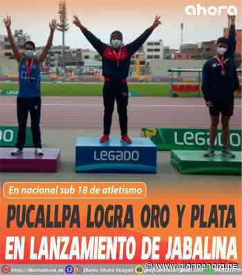 Pucallpa logra oro y plata en lanzamiento de jabalina - DIARIO AHORA