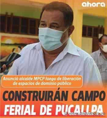 Construirán Campo Ferial de Pucallpa - DIARIO AHORA