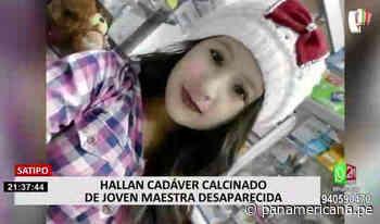 Satipo: PNP halló cadáver calcinado de joven maestra desaparecida - Panamericana Televisión