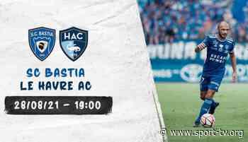 SC Bastia / Le Havre AC : Comment suivre la rencontre ce samedi ? - SPORT TV