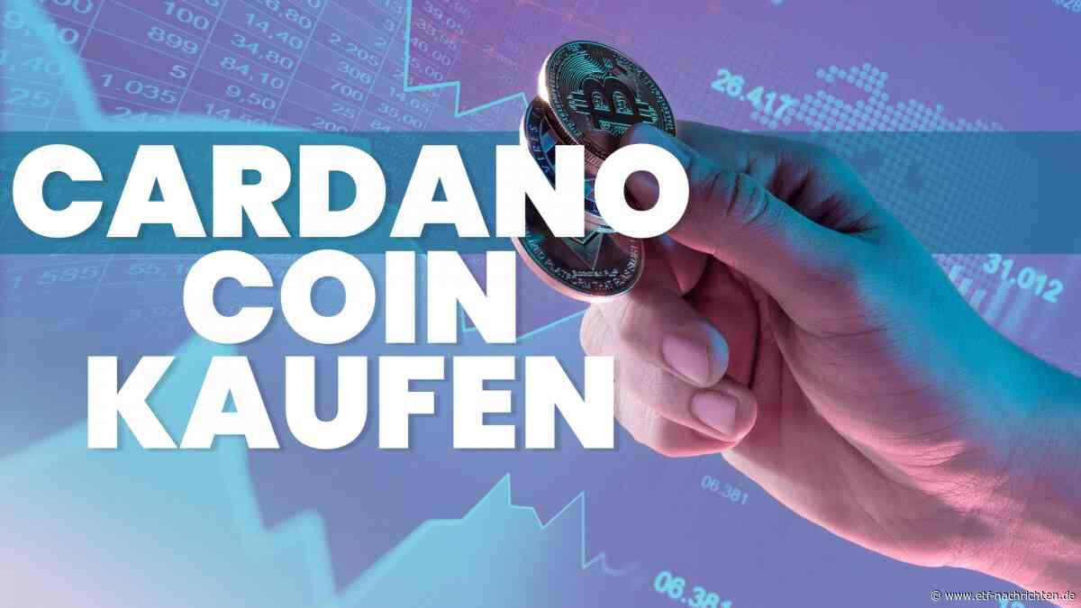 Cardano kaufen: Darum ist ADA aktuell der beste Top-10-Coin im Kryptomarkt - ETF Nachrichten