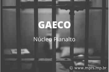 Em 12 meses, Gaeco/MPRS de Passo Fundo denuncia 137 pessoas ligadas a organizações ou associações criminosas - PROCESSO SELETIVO DE ESTUDANTES PARA O QUADRO DE ESTAGIÁRIOS DO MINISTÉRIO PÚBLICO DO RIO GRANDE DO SUL