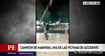 Accidente en Matucana: campeón de marinera fue una de las víctimas - El Comercio Perú