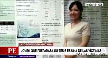 Matucana: joven que recopilaba información para su tesis fue una de las víctimas de fatal accidente - El Comercio Perú