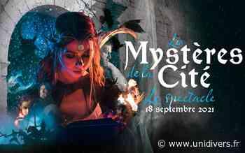 Les Mystères de la cité: Le spectacle Lescar samedi 18 septembre 2021 - Unidivers