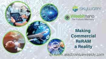 SkyWater to fab Weebit Nano ReRAM - Electronics Weekly