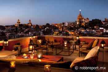 San Miguel de Allende es nombrada la mejor ciudad del mundo y con los mejores hoteles de México - Robb Report Mexico