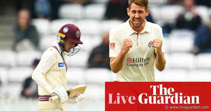 County cricket: Hampshire go top and Lancashire rout Somerset – live!
