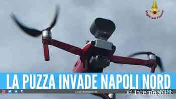 Miasmi tra Giugliano, Qualiano e Villaricca: in azione i droni dei Vigili del Fuoco - Internapoli