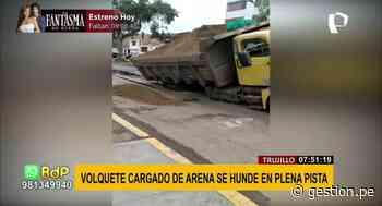Mal estado de las vías en Trujillo provoca hundimiento de volquete en medio de la pista - Diario Gestión