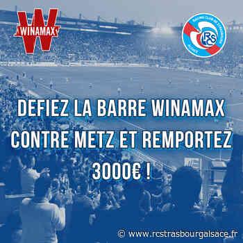 Remportez vos places pour Racing–FC Metz et défiez la barre Winamax ! - Racing Club de Strasbourg Alsace