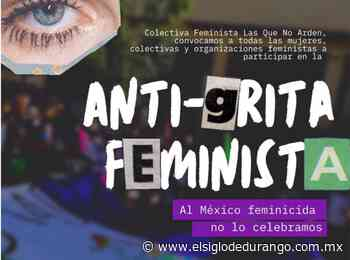 Convocan en Durango a la 'Anti-grita' feminista - El Siglo Durango