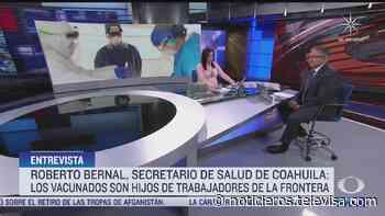 Roberto Bernal Gómez, secretario de Salud de Coahuila, en entrevista para Despierta - Noticieros Televisa