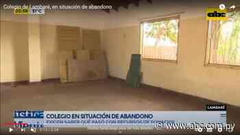 Colegio en estado de abandono iniciará clases, en Lambaré - ABC Color